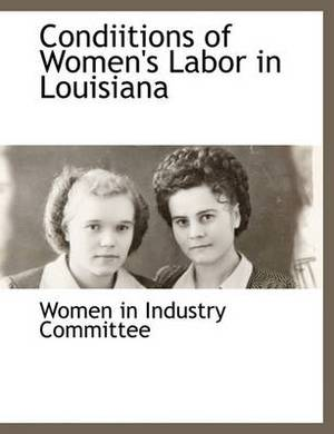 Condiitions of Women's Labor in Louisiana
