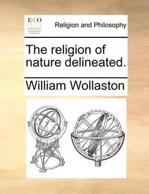The Religion of Nature Delineated.