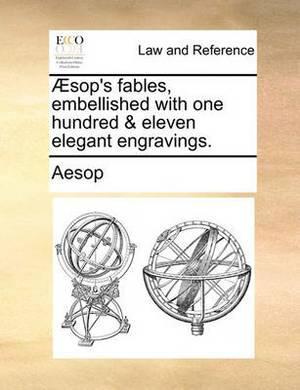 sop's Fables, Embellished with One Hundred & Eleven Elegant Engravings