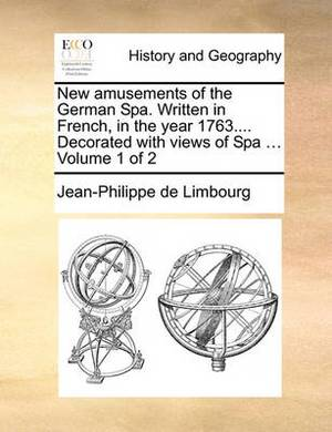 New Amusements of the German Spa. Written in French, in the Year 1763.... Decorated with Views of Spa ... Volume 1 of 2