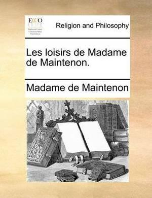 Les Loisirs de Madame de Maintenon.