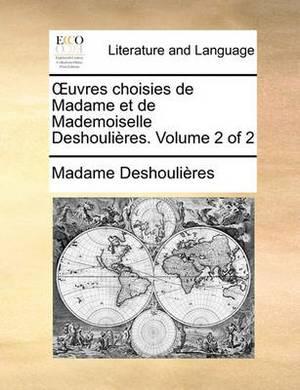 Uvres Choisies de Madame Et de Mademoiselle Deshoulires. Volume 2 of 2