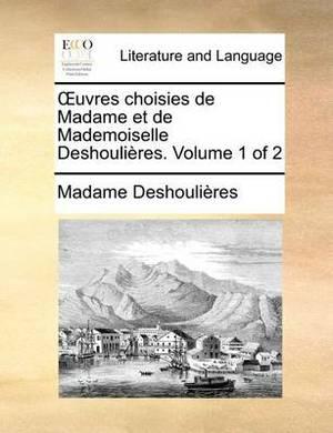 Uvres Choisies de Madame Et de Mademoiselle Deshoulires. Volume 1 of 2
