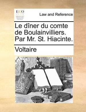 Le Diner Du Comte de Boulainvilliers. Par Mr. St. Hiacinte.