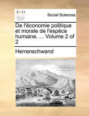 de L'Conomie Politique Et Morale de L'Espce Humaine. ... Volume 2 of 2