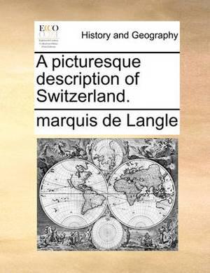 A Picturesque Description of Switzerland.