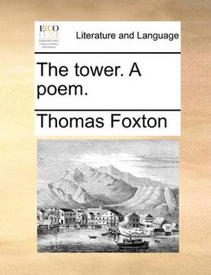 The Tower. a Poem.