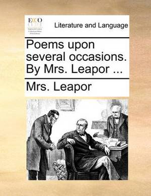 Poems Upon Several Occasions. by Mrs. Leapor ...