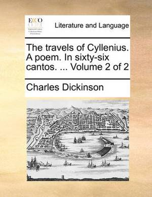 The Travels of Cyllenius. a Poem. in Sixty-Six Cantos. ... Volume 2 of 2