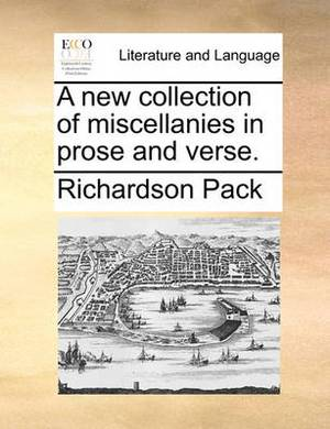 A New Collection of Miscellanies in Prose and Verse.
