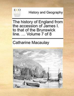 The History of England from the Accession of James I. to That of the Brunswick Line. ... Volume 7 of 8