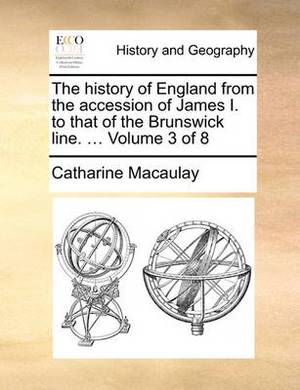 The History of England from the Accession of James I. to That of the Brunswick Line. ... Volume 3 of 8