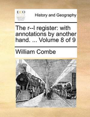 The R--L Register: With Annotations by Another Hand. ... Volume 8 of 9