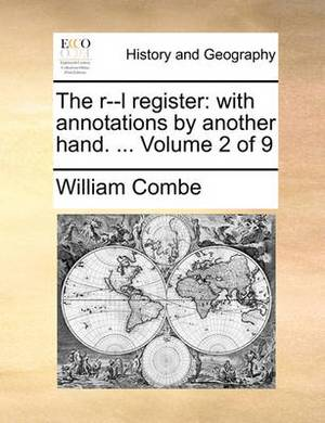 The R--L Register: With Annotations by Another Hand. ... Volume 2 of 9