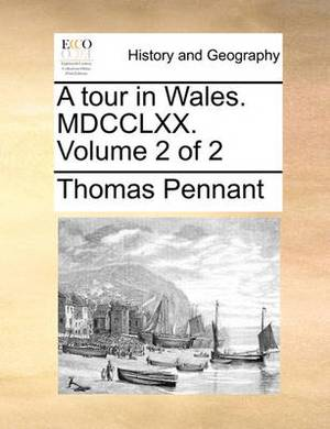 A Tour in Wales. MDCCLXX. Volume 2 of 2