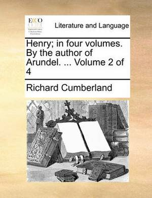 Henry; In Four Volumes. by the Author of Arundel. ... Volume 2 of 4