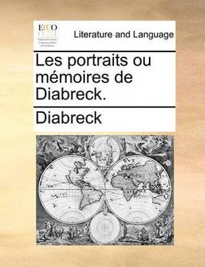 Les Portraits Ou Memoires de Diabreck.