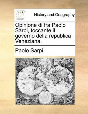 Opinione Di Fra Paolo Sarpi, Toccante Il Governo Della Republica Veneziana.