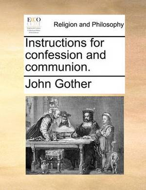 Instructions for Confession and Communion.