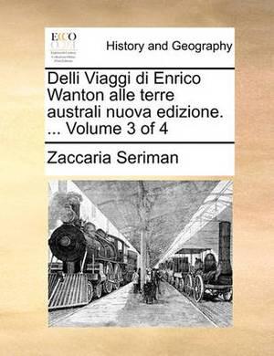 Delli Viaggi Di Enrico Wanton Alle Terre Australi Nuova Edizione. ... Volume 3 of 4