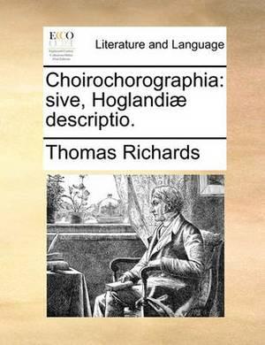 Choirochorographia: Sive, Hoglandiae Descriptio.