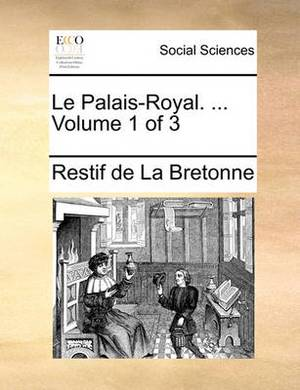 Le Palais-Royal. ... Volume 1 of 3