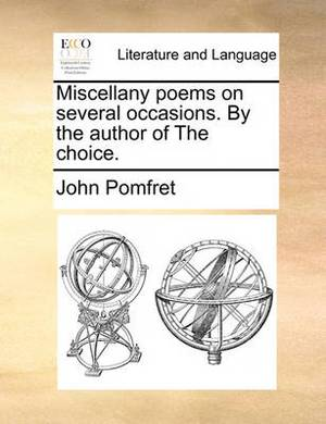 Miscellany Poems on Several Occasions. by the Author of the Choice.