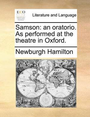 Samson: An Oratorio. as Performed at the Theatre in Oxford.