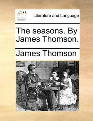 The Seasons, by James Thomson
