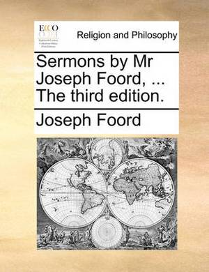 Sermons by MR Joseph Foord, ... the Third Edition.