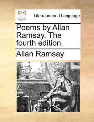 Poems by Allan Ramsay. the Fourth Edition.