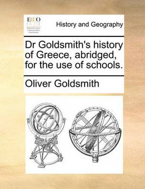 Dr Goldsmith's History of Greece, Abridged, for the Use of Schools.