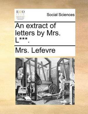 An Extract of Letters by Mrs. L***.