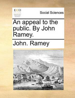 An Appeal to the Public. by John Ramey.