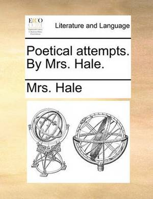 Poetical Attempts. by Mrs. Hale.