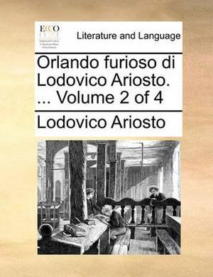 Orlando Furioso Di Lodovico Ariosto. ... Volume 2 of 4