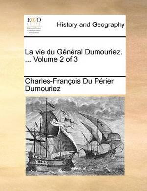 Vie Du General Dumouriez. ... Volume 2 of 3