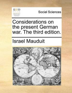 Considerations on the Present German War. the Third Edition.
