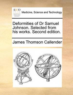 Deformities of Dr Samuel Johnson. Selected from His Works. Second Edition.