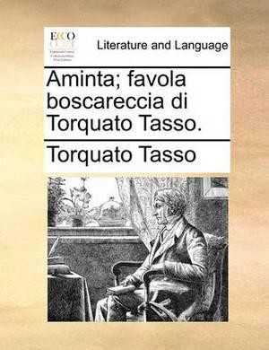 Aminta; Favola Boscareccia Di Torquato Tasso.