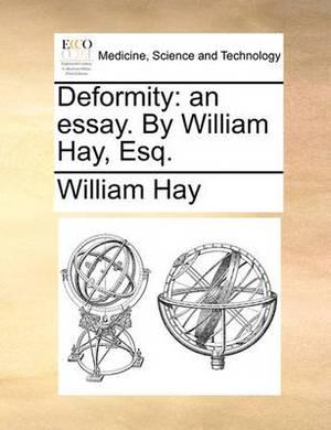 Deformity: An Essay. by William Hay, Esq.