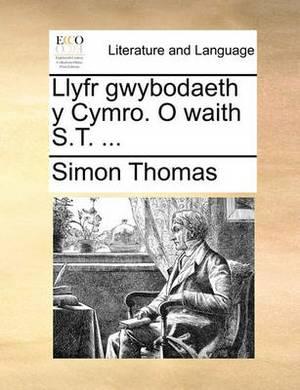 Llyfr Gwybodaeth y Cymro. O Waith S.T. ...