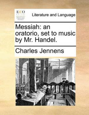 Messiah: An Oratorio, Set to Music by Mr. Handel.