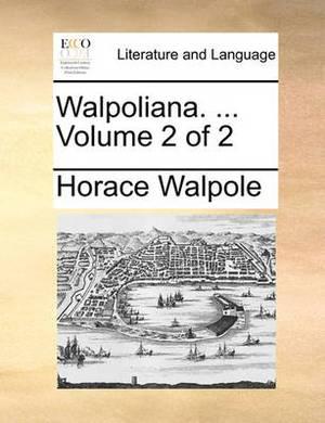 Walpoliana. ... Volume 2 of 2