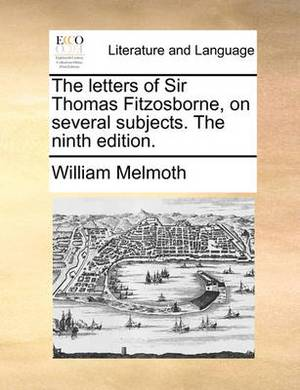 The Letters of Sir Thomas Fitzosborne, on Several Subjects. the Ninth Edition