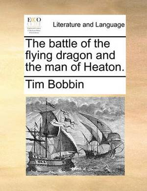 The Battle of the Flying Dragon and the Man of Heaton