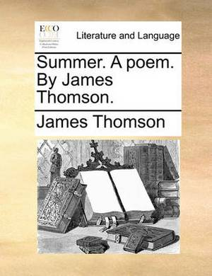Summer. a Poem. by James Thomson
