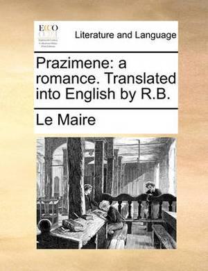 Prazimene: A Romance. Translated Into English by R.B.