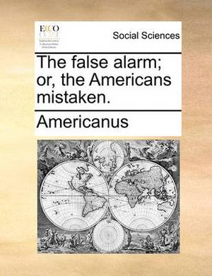 The False Alarm; Or, the Americans Mistaken