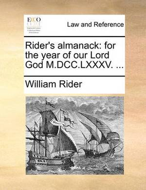 Rider's Almanack: For the Year of Our Lord God M.DCC.LXXXV.